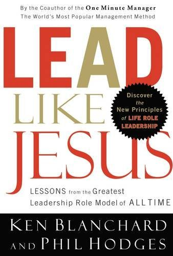 9780849918728: Lead Like Jesus: Lessons from the Greatest Leadership Role Model of All Time