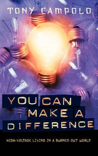 9780849918858: You Can Make a Difference: High-Voltage Living in a Burned-Out World