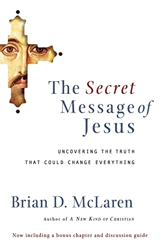 9780849918926: The Secret Message of Jesus: Uncovering the Truth that Could Change Everything