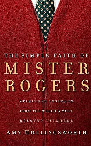 9780849918940: The Simple Faith of Mister Rogers