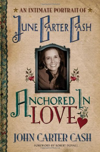 Anchored In Love: An Intimate Portrait of: Cash, John Carter