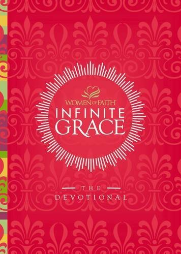 Infinite Grace: The Devotional (Women of Faith) (084991955X) by Patsy Clairmont; Mary Graham; Nicole Johnson; Carol Kent; Marilyn Meberg