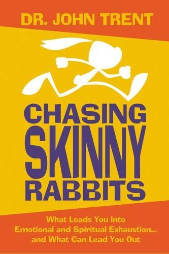 Chasing Skinny Rabbits: What Leads You Into: Dr. John Trent