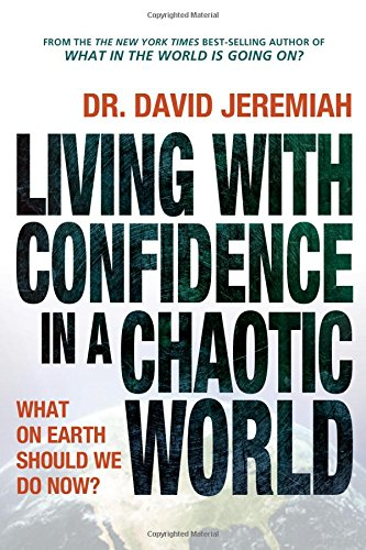 Living with Confidence in a Chaotic World (9780849919626) by David Jeremiah