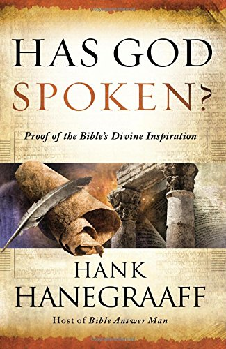 Has God Spoken?: Memorable Proof of the Bible's Divine Inspiration (9780849919701) by Hank Hanegraaff