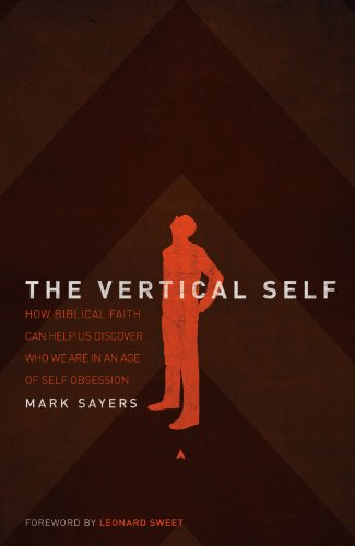 9780849920004: The Vertical Self: How Biblical Faith Can Help Us Discover Who We Are in An Age of Self Obsession