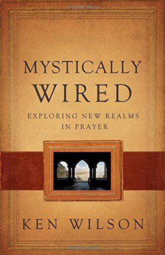 9780849920011: Mystically Wired: Exploring New Realms in Prayer