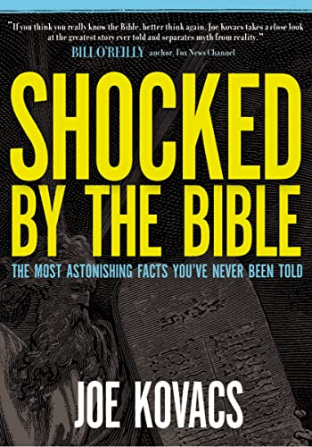 Shocked By the Bible. The Most Astonishing Facts You've Never Been Told.