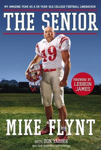 The Senior: My Amazing Year as a 59 Year-Old College Football Linebacker