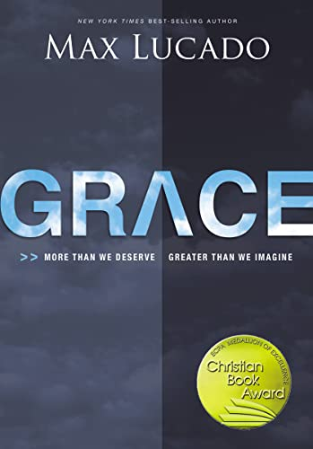 9780849920707: Grace: More Than We Deserve, Greater Than We Imagine