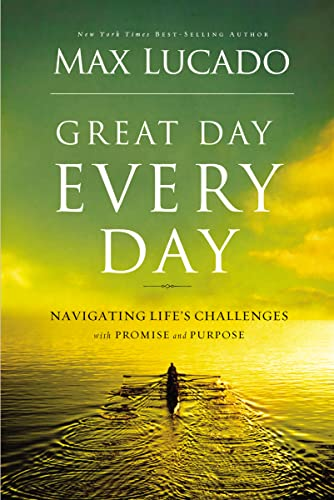 9780849920738: Great Day Every Day: Navigating Life's Challenges with Promise and Purpose