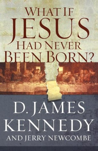 9780849920790: WHAT IF JESUS HAD NEVER BEEN BORN?