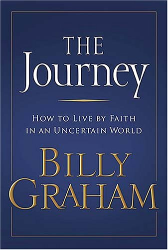 9780849920998: The Journey : Living by Faith in an Uncertain World