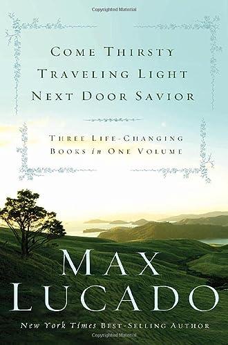 9780849921032: Come Thirsty, Traveling Light, Next Door Savior