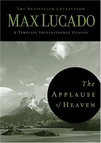 9780849921230: The Applause of Heaven (Bestseller Collection)