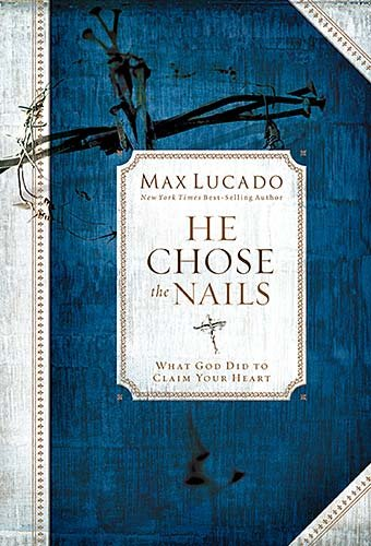 9780849921254: He Chose the Nails: Premier Library Edition