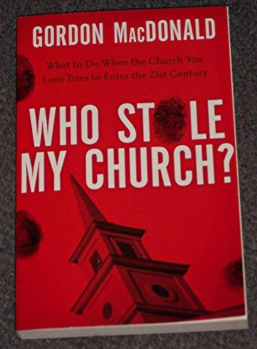 9780849921537: Who Stole My Church?
