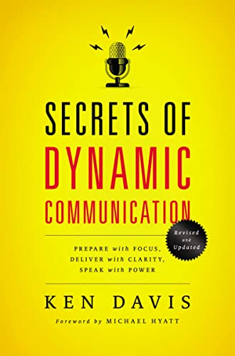 9780849921902: Secrets of Dynamic Communications: Prepare with Focus, Deliver with Clarity, Speak with Power