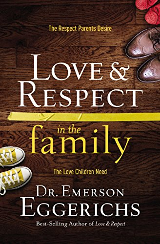 9780849922053: Love & Respect in the Family (International Edition): The Respect Parents Desire, the Love Children Need