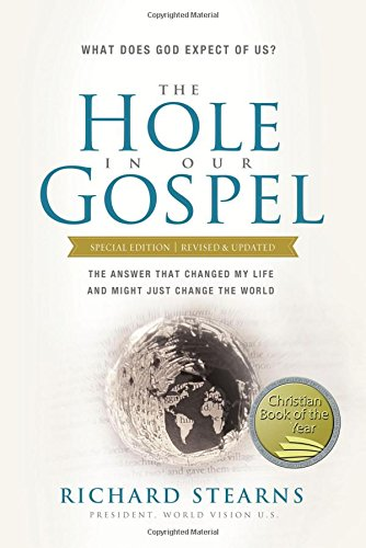 9780849922091: The Hole in Our Gospel Special Edition: What Does God Expect of Us? the Answer That Changed My Life and Might Just Change the World