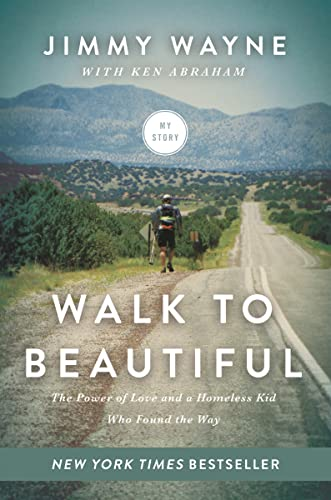 9780849922107: Walk to Beautiful: The Power of Love and a Homeless Kid Who Found the Way