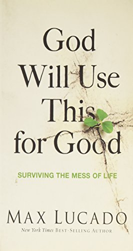 9780849922398: God Will Use This for Good: Surviving the Mess of Life