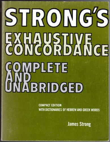 Strong's Exhaustive Concordance of the Bible: Strong, James, Ll.D.,