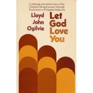 Let God Love You: Lloyd John Ogilvie