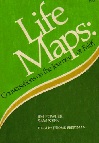 Life Maps : Conversations on the Journey: Keen, Sam; Fowler,