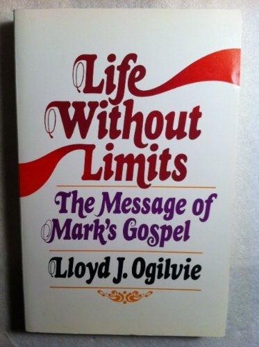 9780849928611: Life without Limits