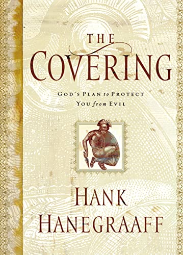 The Covering: God's Plan to Protect You from Evil (9780849929175) by Hanegraaff, Hank