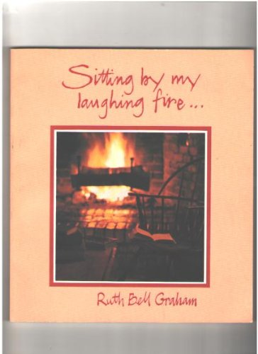 Sitting by My Laughing Fire: Ruth Graham