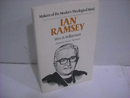 9780849929472: Ian T. Ramsey: Makers of the Modern Theological Mind