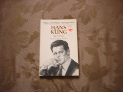 9780849929540: Hans Kung (MAKERS OF THE MODERN THEOLOGICAL MIND)