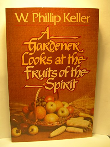 9780849929588: A Gardener Looks at the Fruits of the Spirit