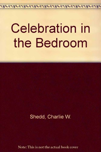 9780849929748: Celebration in the Bedroom