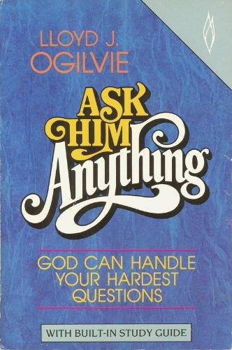 Ask Him Anything (9780849929823) by Lloyd J. Ogilvie