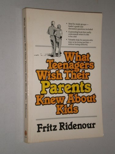 What Teenagers Wish Their Parents Knew About Kids (0849929881) by Fritz Ridenour