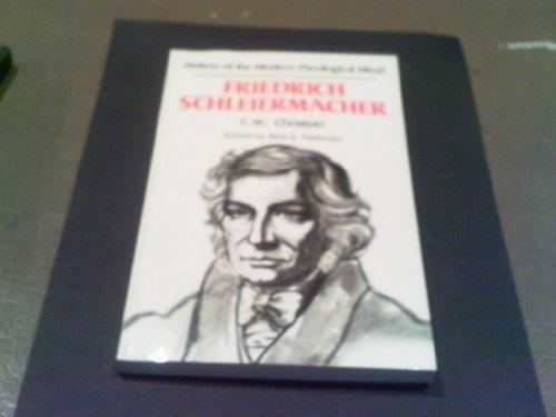 Friedrich Schleiermacher (Makers of the Modern Theological: Christian, C. W.
