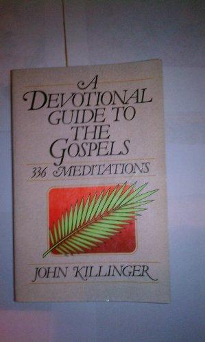 A Devotional Guide to the Gospels: 336 Meditations: Killinger, John