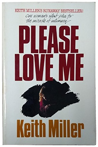 9780849930218: Please Love Me: One Woman's Silent Plea for the Miracle of Intimacy