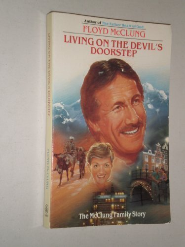 Living on the Devil's Doorstep: The McClung Family Story (084993043X) by Floyd McClung