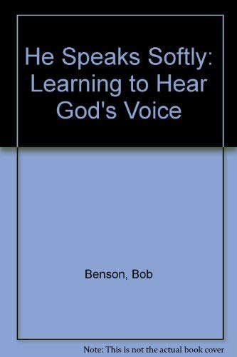 9780849930607: He Speaks Softly: Learning to Hear God's Voice