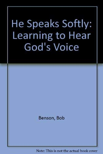 9780849930638: He Speaks Softly: Learning to Hear God's Voice