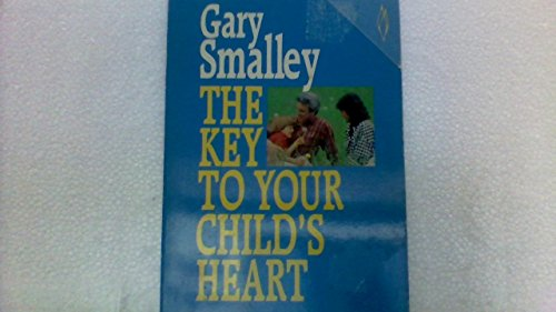 Key to Your Child's Heart (9780849930713) by Smalley, Gary