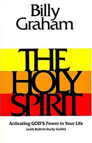9780849930720: The Holy Spirit: Activating God's Power in Your Life (Essential Billy Graham Library)