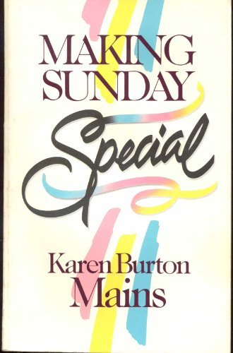Making Sunday Special (0849930790) by Karen Burton Mains