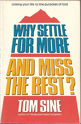 9780849930850: Why settle for more and miss the best?: Linking your life to the purposes of God