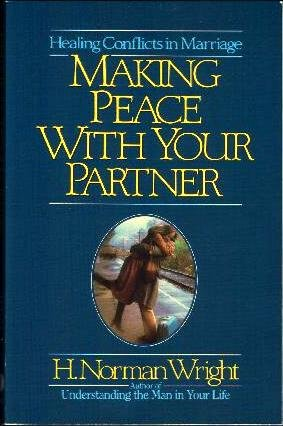 9780849931062: Making Peace With Your Partner: Healing Conflicts in Marriage