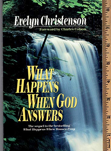 9780849931482: What Happens When God Answers?